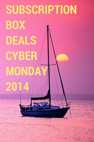 Cyber Monday Subscription Box Coupons