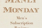 Manly Monday – Men's Subscription Box Reviews – Monday Mini Reviews!