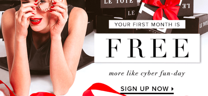 Le Tote Cyber Monday Subscription Deal – FREE Month plus $10 Bonus Credit!!