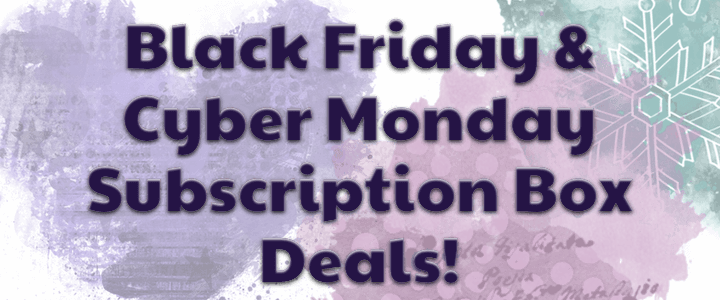 complete list cyber monday coupon codes for subscription boxes