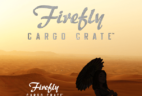 Firefly Cargo Crate Shipping Update