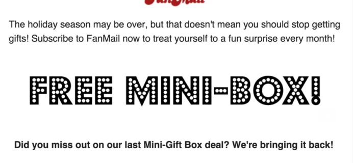 Free Mini Box with Fanmail 3+ Month Subscription!