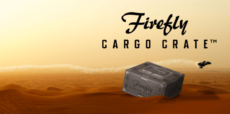 May 2018 Firefly Cargo Crate Theme Spoilers + Coupon!