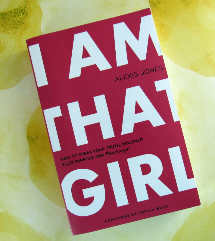 I Am That Girl by Alexis Jone
