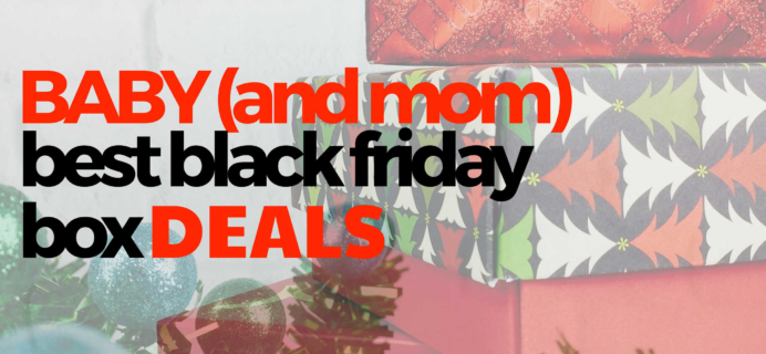 Best Black Friday Baby & Mom Subscription Box Deals for 2018!