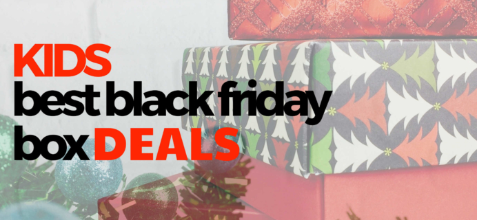 Best Black Friday 2018 Subscription Box Deals for Kids!