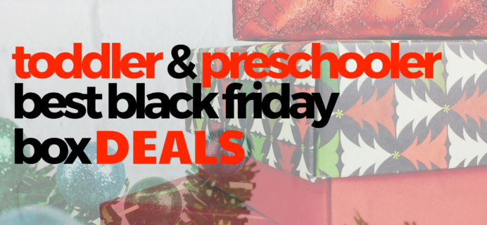 Awesome Black Friday Subscription Box Deals for Toddlers & Preschoolers!