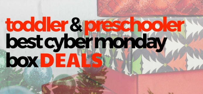2019's Top Cyber Monday Subscription Box Deals for Toddlers & Preschoolers!