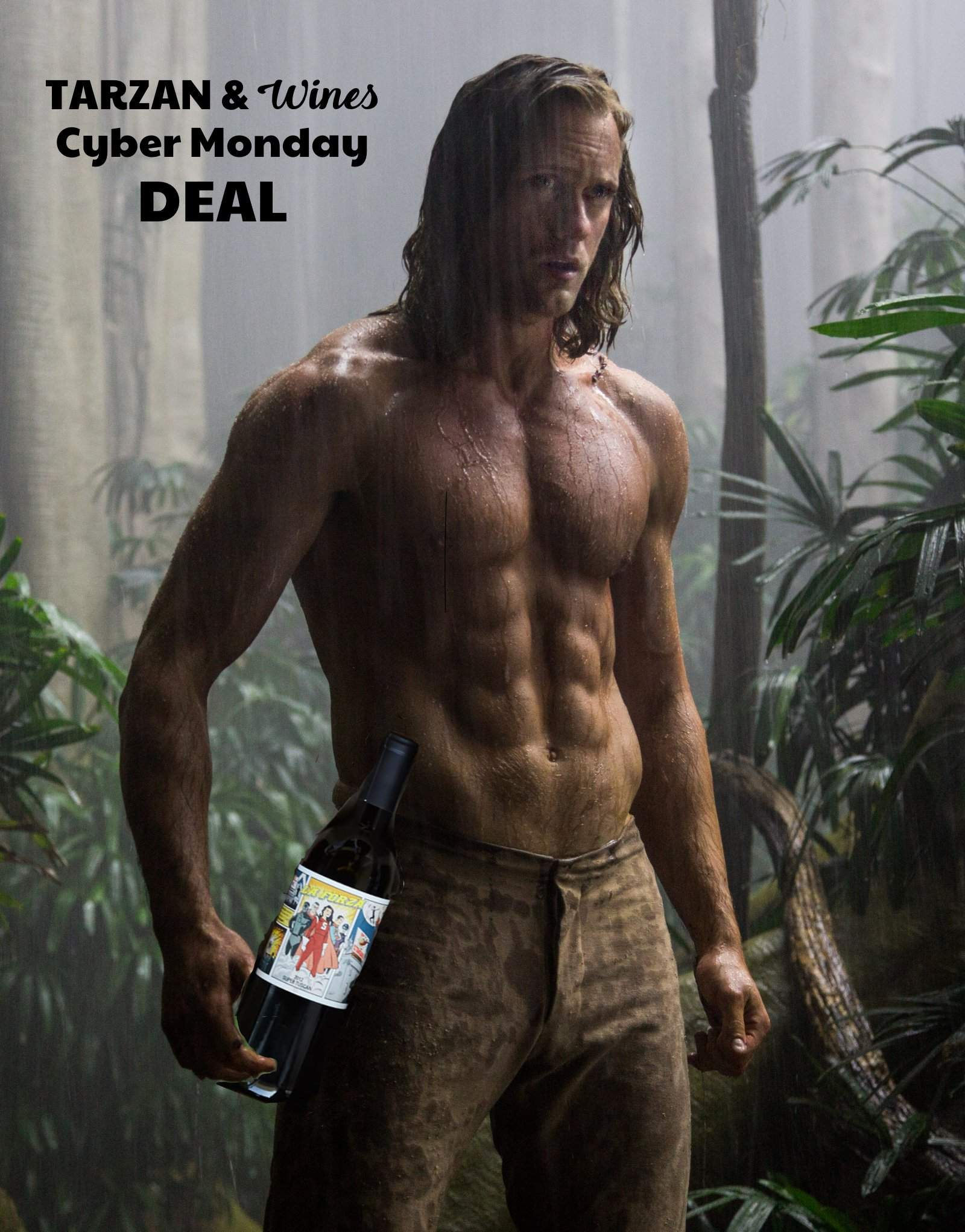 Tarzan & Some Wines Cyber Monday Deal!