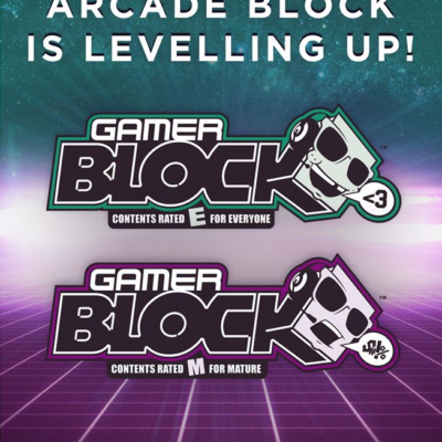 Arcade Block is now GAMER BLOCK! 2 Age Ratings Available Too!