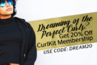 CurlKit Living the Dream Sale: 20% Off Coupon!