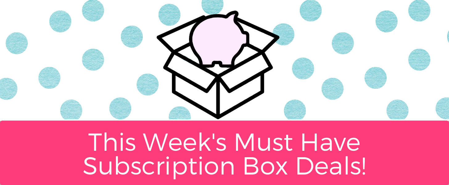 This Week's Best Subscription Box Deals!