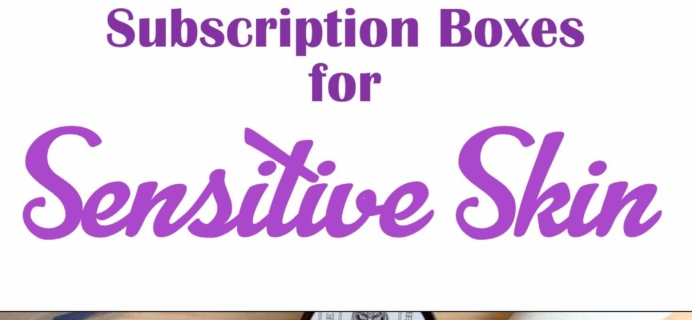 Best Subscription Boxes for Sensitive Skin