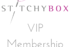 New StitchyBox VIP Membership Available Now!