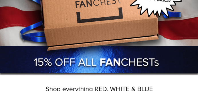 Fanchest Box 4th of July Deal: 15% Off Any Box!