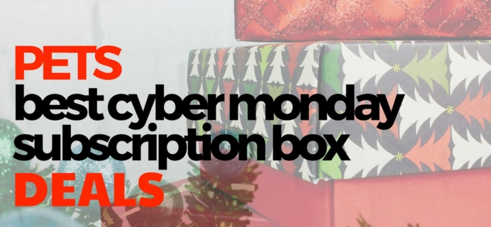The Best Cyber Monday Subscription Box Deals For Pets!