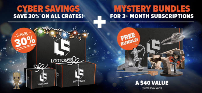 Loot Crate Cyber Monday Sale – 30% Off ALL Crates + Mystery Bundles for 3+ Month Subscriptions!