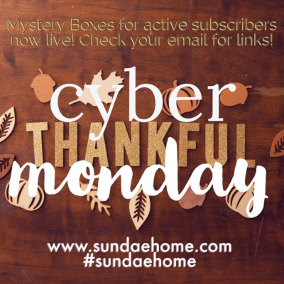 Sundae Home 2017 Cyber Monday Deal: Get a FREE Bonus Mystery Box with Each New Subscription!