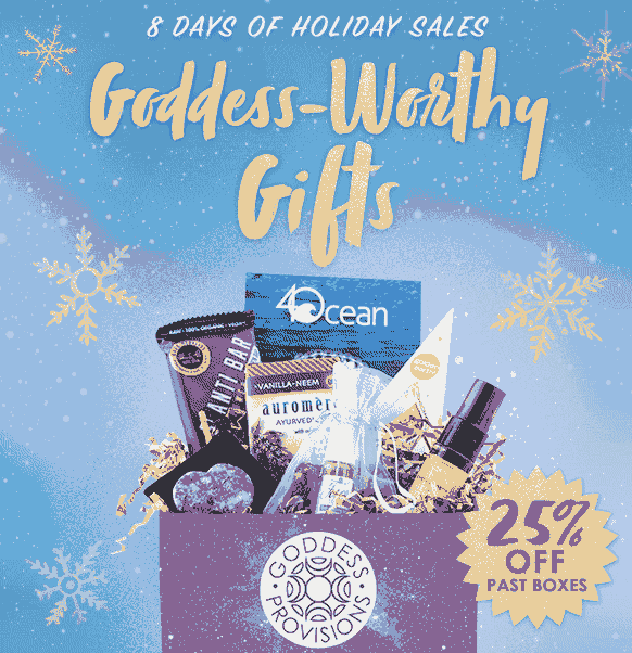 Goddess Provisions Cyber Monday Sale: 25% Off Past Boxes! EXTENDED UNTIL MIDNIGHT!