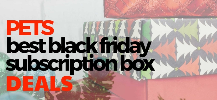 The Best Black Friday Subscription Box Deals For Pets!