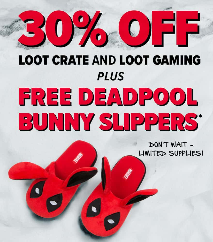 Loot Crate & Loot Gaming New Year Deal: Get 30% Off + Free Deadpool Bunny Slippers! LAST DAY!