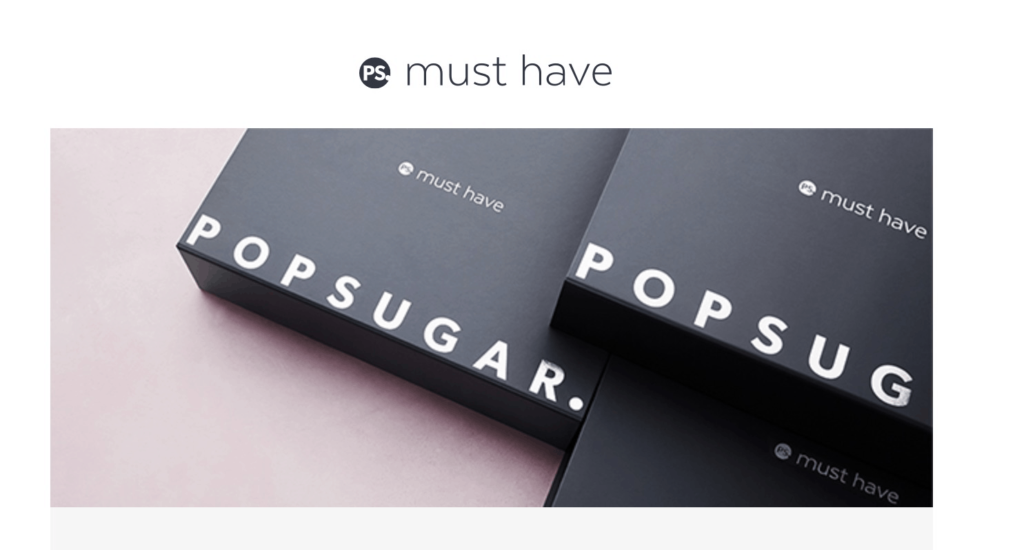 POPSUGAR Must Have Box Moving to Quarterly Box – COMPLETE Details