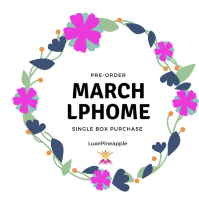 LuxePineapple Home March 2018 Available Now + Coupon!