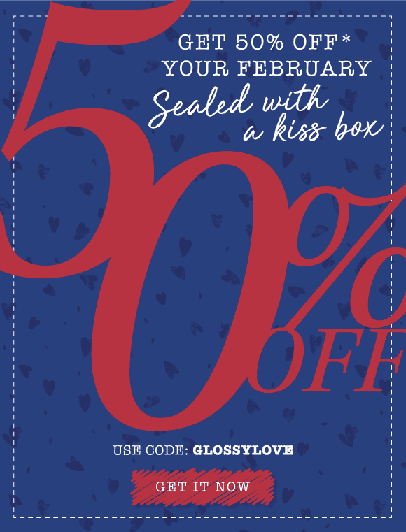 GLOSSYBOX February 2018 Coupon – 50% Off First Box!