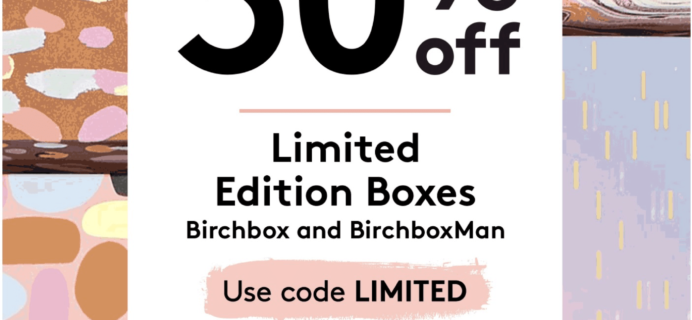 Birchbox: 30% Off ALL Limited Edition Boxes!