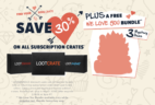 LAST CALL: Loot Crate Valentine's Deal: Get 30% Off Any Subscription + Free Bundle!
