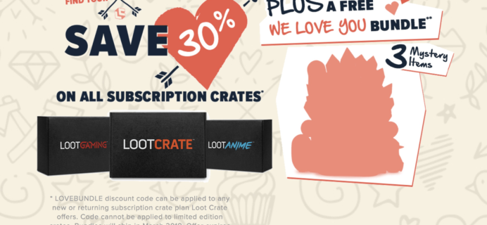 EXTENDED: Loot Crate Valentine's Deal: Get 30% Off Any Subscription + Free Bundle!