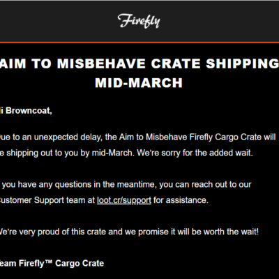 Firefly Cargo Crate January 2018 Shipping Update #2