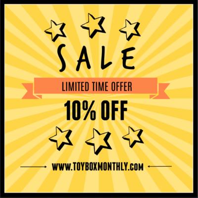 Toy Box Monthly Flash Sale: Save 10% OFF First Month!
