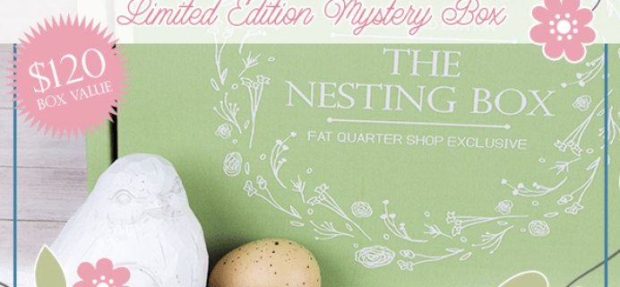 The Nesting Box: Spring 2018 Fat Quarter Shop Limited Edition Box FULL SPOILERS!