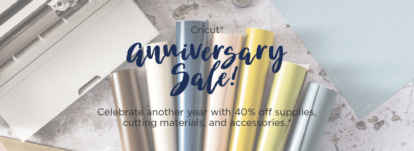Cricut Anniversary Sale! Save Up to 40% + Free Shipping!
