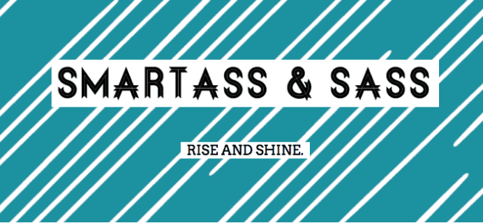 Smartass + Sass Box May 2018 Spoiler #1 + Coupon!
