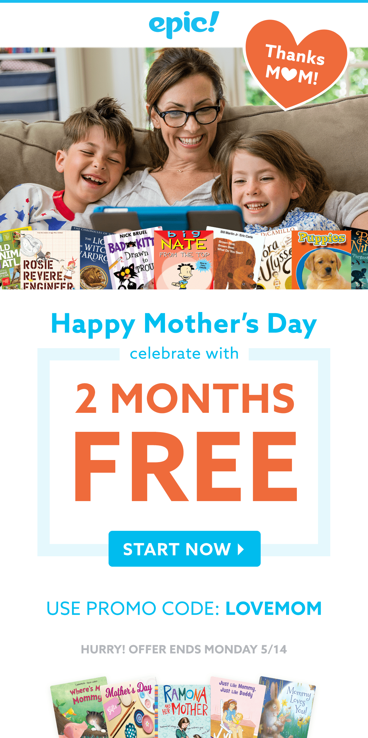 Epic! is offering an amazing promo to help you celebrate this Mother's Day!  Get 2 months free when you use the coupon code LOVEMOM. Valid to new  members, ...