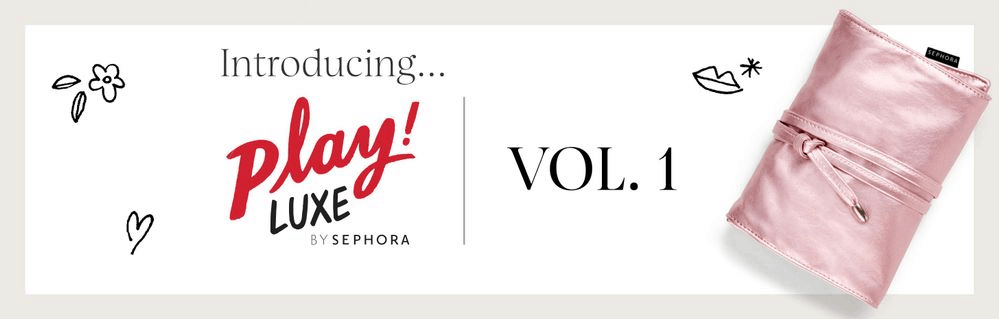 PLAY! by Sephora PLAY! Luxe Volume 1 Limited Edition Box Launching Tomorrow!