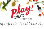 Sephora PLAY! SMARTS #2 – Superfoods Limited Edition Box Launching Tomorrow!