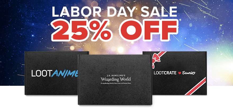 Save 25% on Wizarding World Crate, Sanrio Crate, & Loot Anime for Labor Day! LAST DAY!