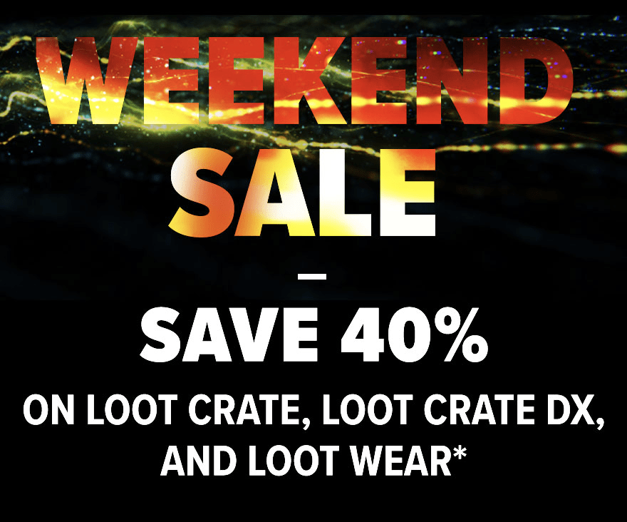 Loot Crate Weekend Flash Sale: 40% Off Select Crates!