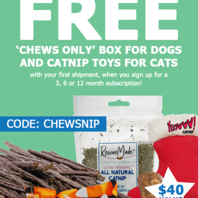 Rescue Box Sale: Get A FREE Chews Only Box For Dogs OR Catnip Toys For Cats With Your First Box!