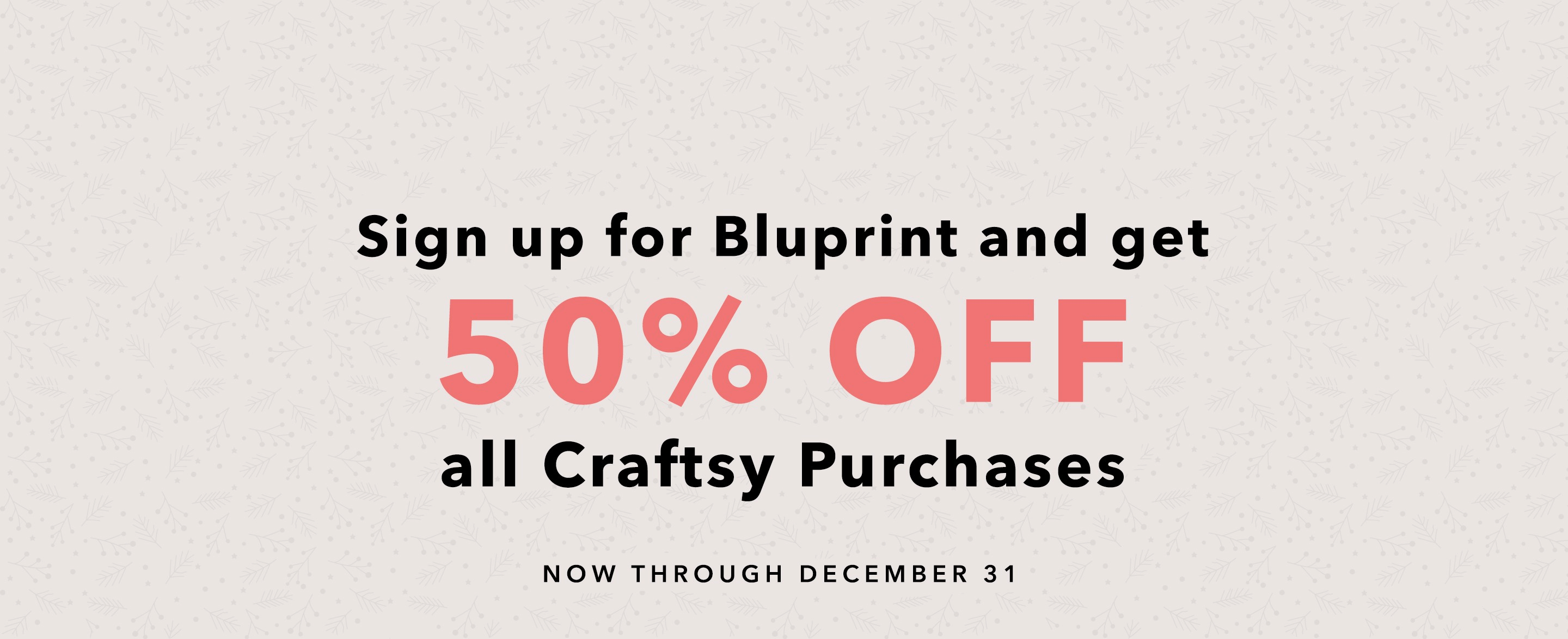 Bluprint Unlimited Deal: Get 50% Off Craftsy Purchases!