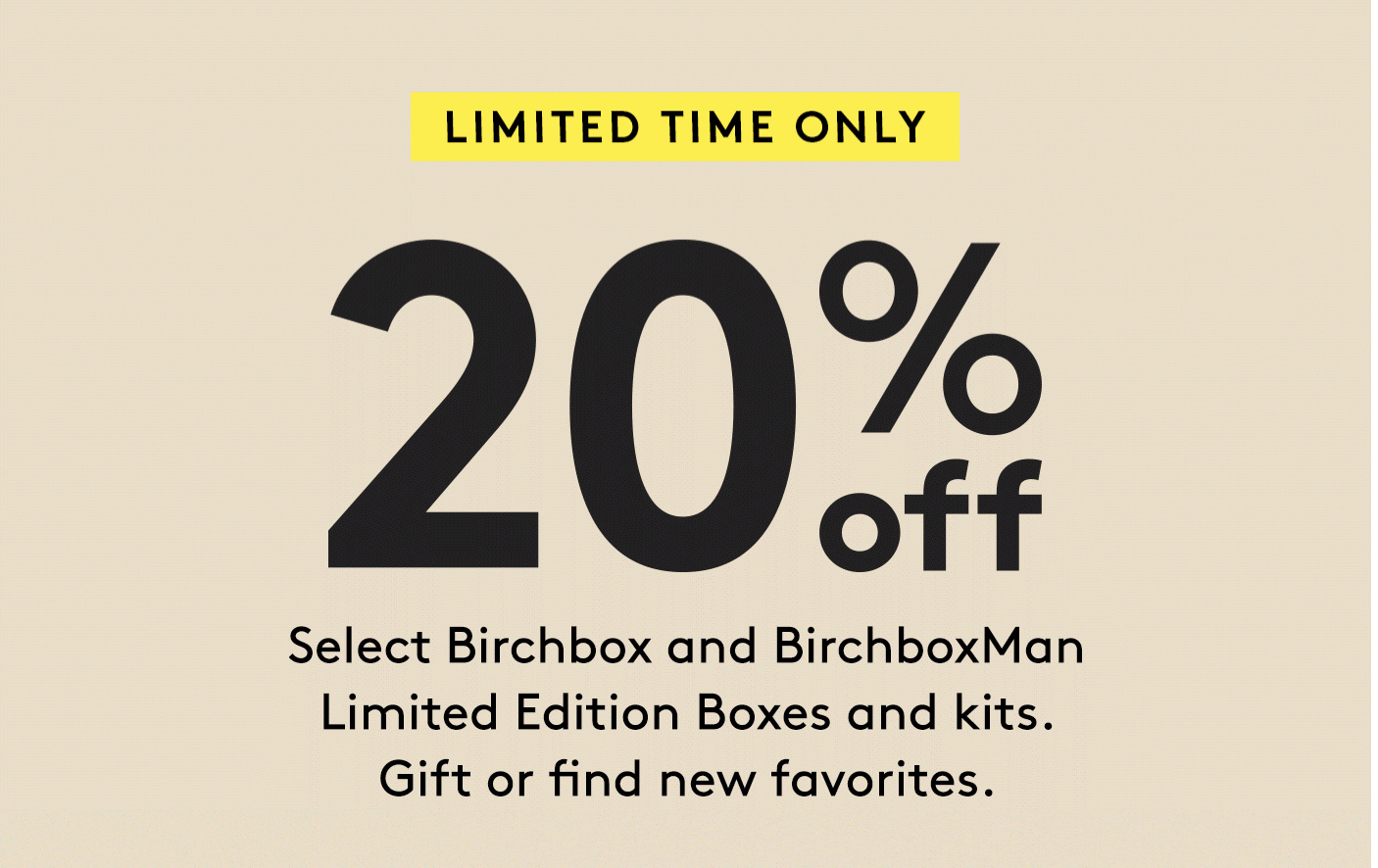 Birchbox & Birchbox Man 20% Off Sale on Select Limited Edition Boxes & Kits!