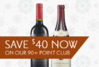 Cellars Wine Club Holiday Sale: Save $40 Off On 90+ Point Club!