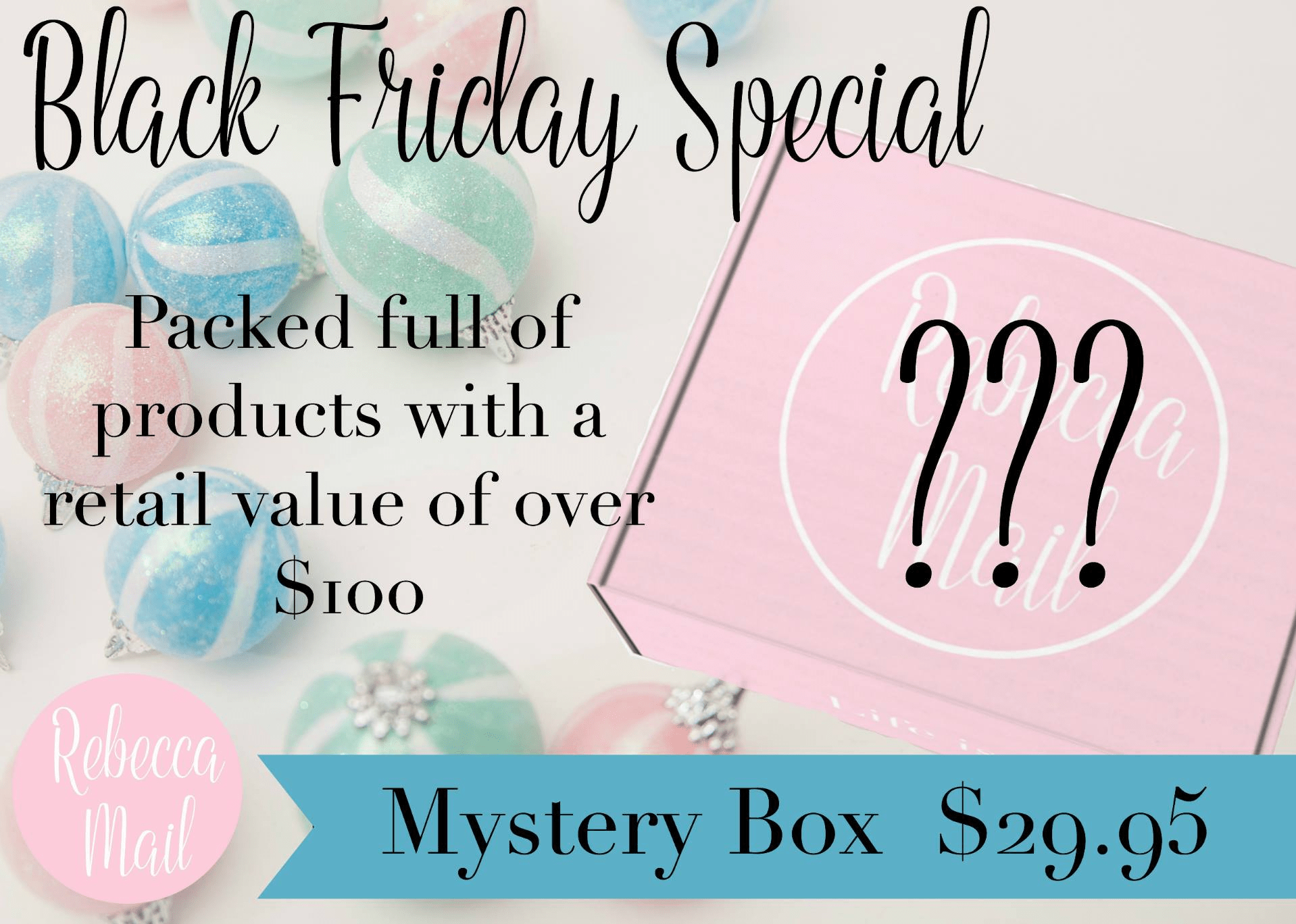 Rebecca Mail Black Friday Mystery Boxes!