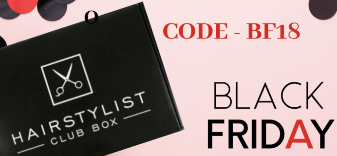 Hairstylist Club Box Cyber Monday 2018 Deal $10 Off First Box!