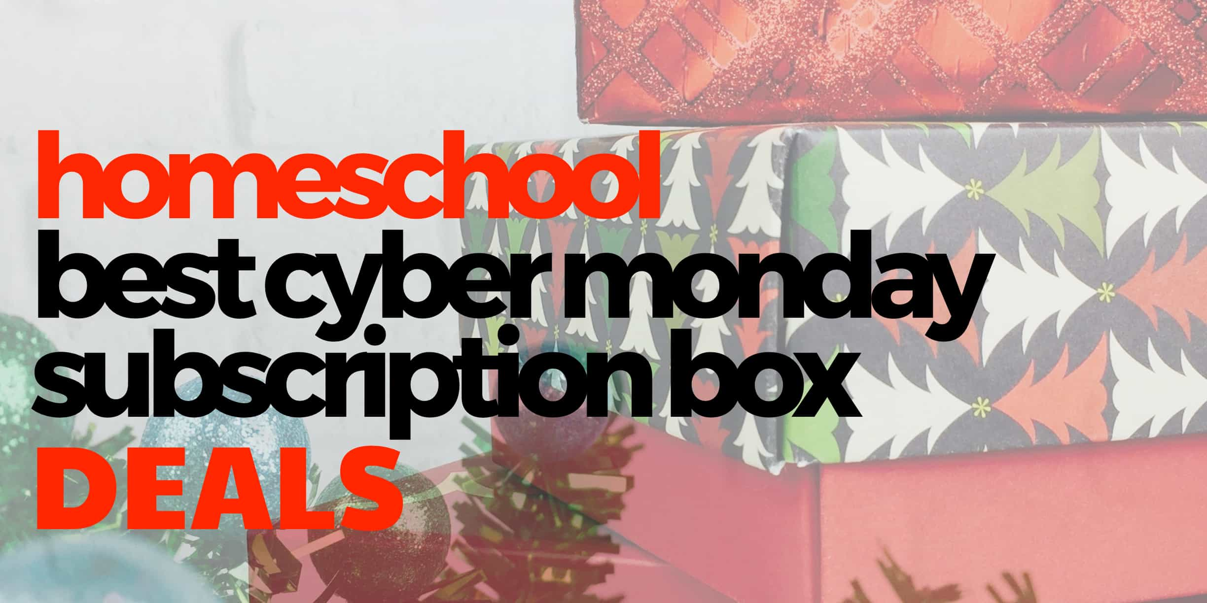 Best Homeschool Cyber Monday Deals!