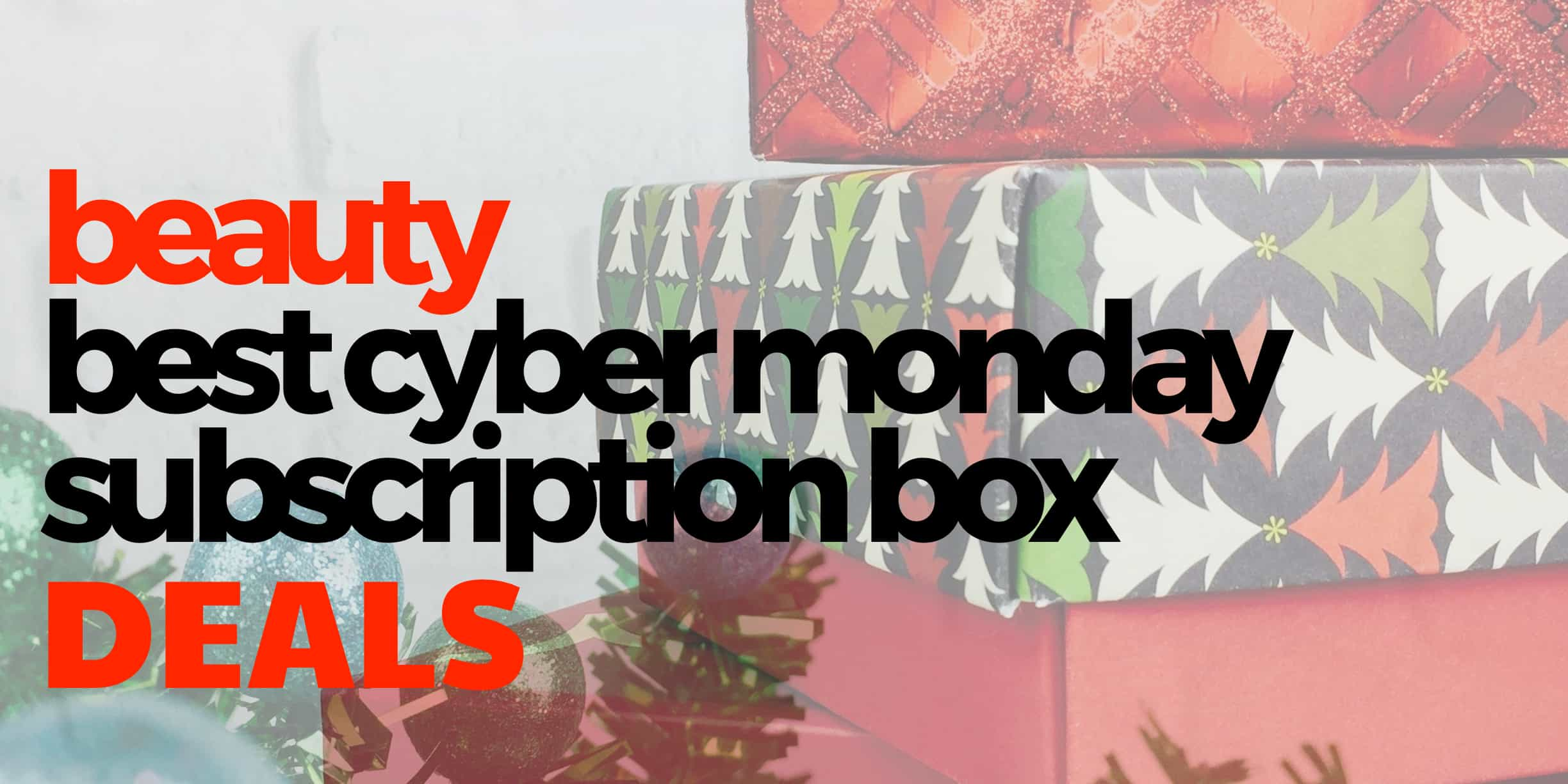 9 Best Cyber Monday Beauty Subscription Box Deals!