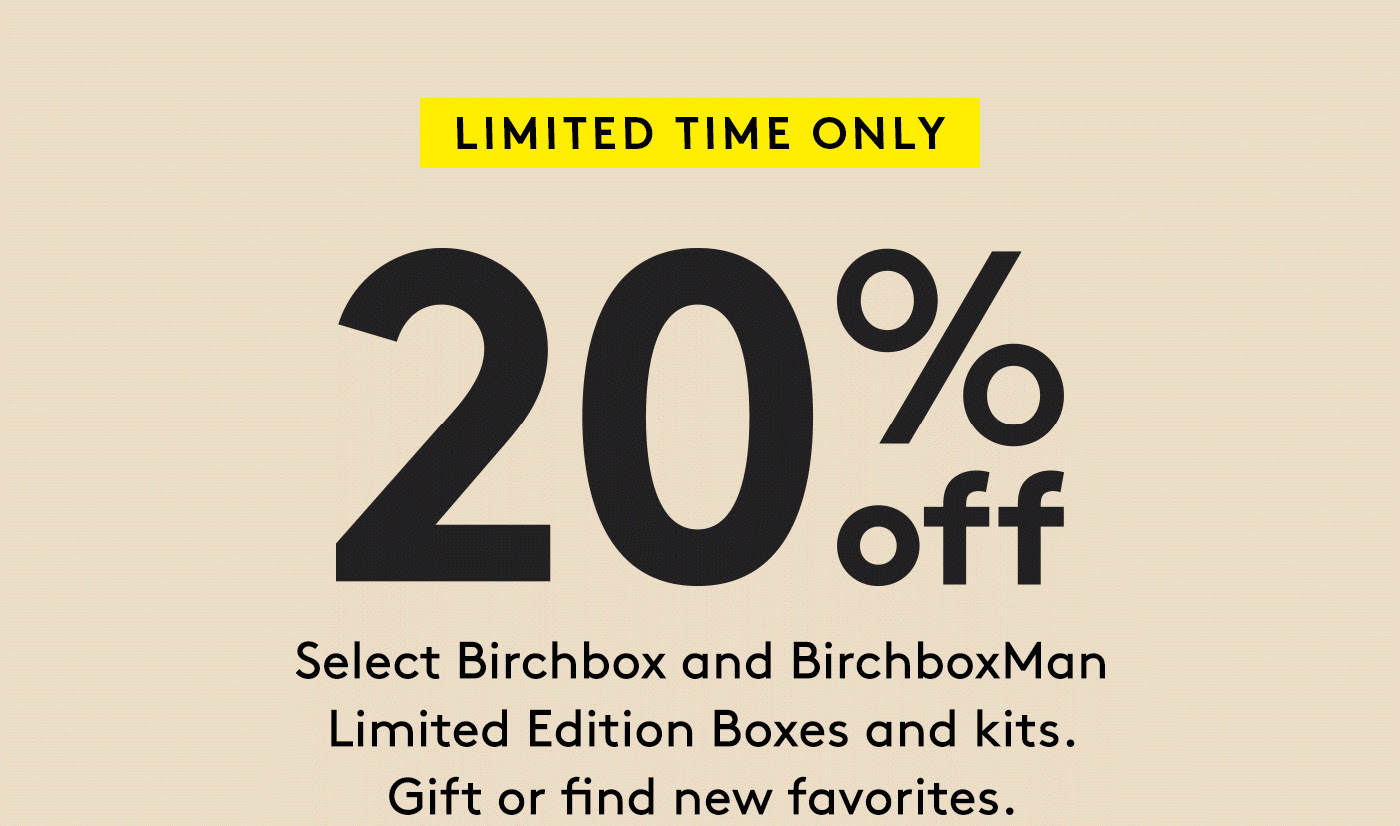 Birchbox + Birchbox Man Coupon: Get 20% Off Limited Edition Boxes & Kits – TODAY ONLY!